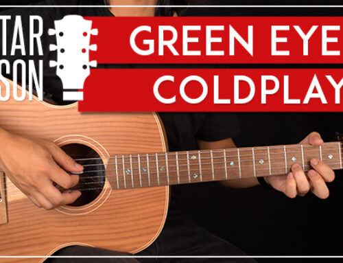 GREEN EYES – COLDPLAY GUITAR LESSON