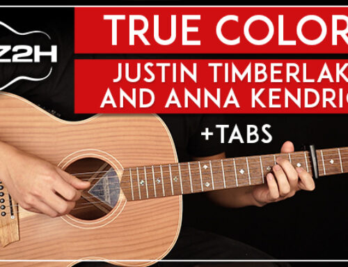 TRUE COLORS – JUSTIN TIMBERLAKE & ANNA KENDRICK GUITAR LESSON